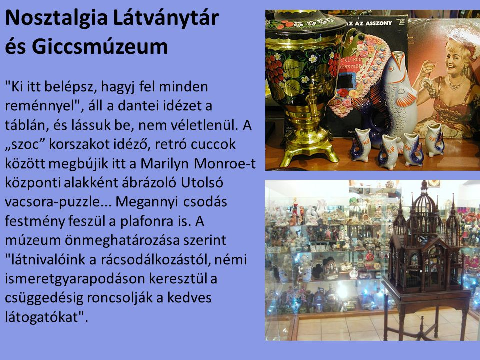 Nosztalgia Látványtár és Giccsmúzeum