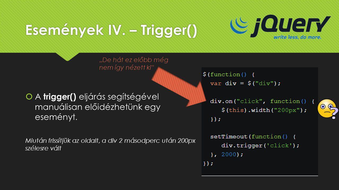 Események IV. – Trigger()