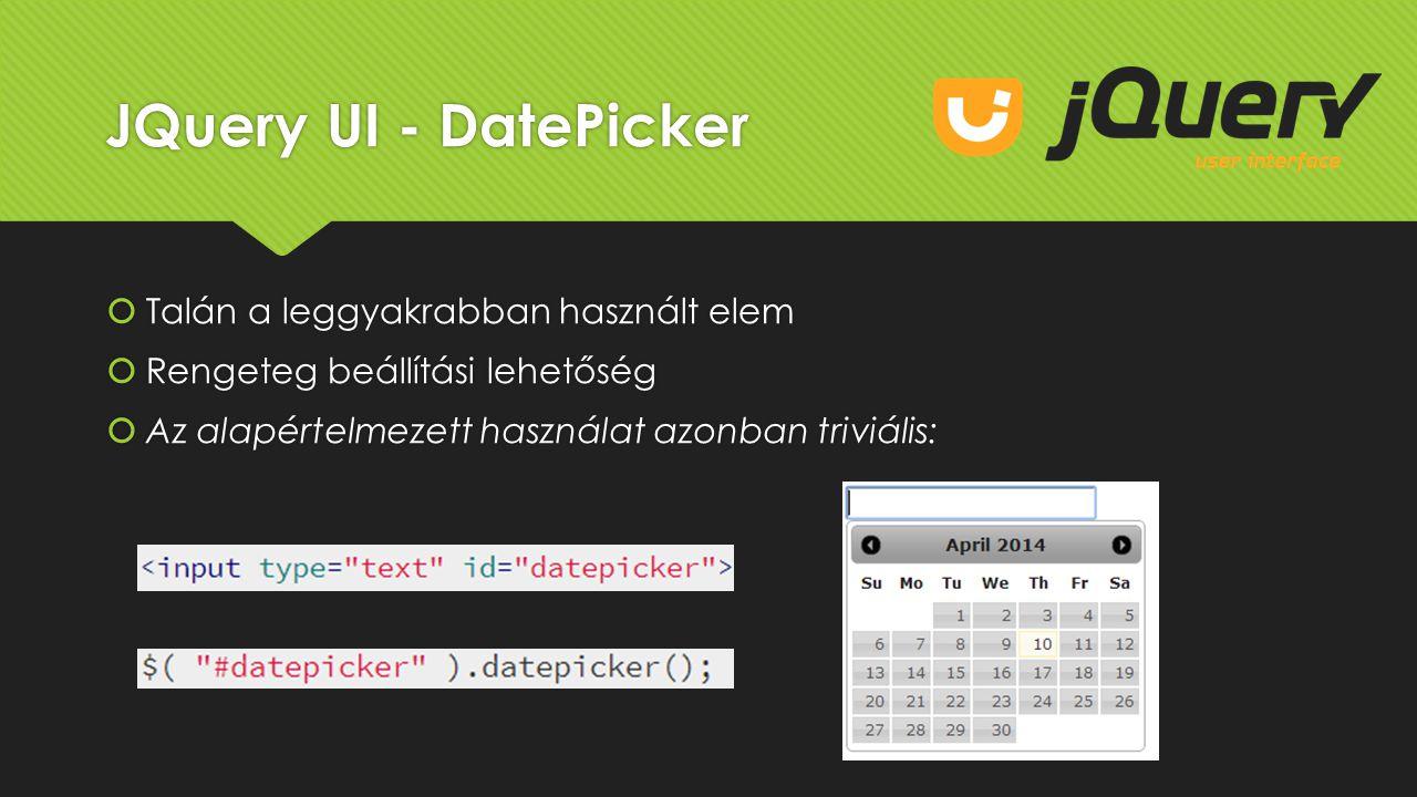 JQuery UI - DatePicker Talán a leggyakrabban használt elem