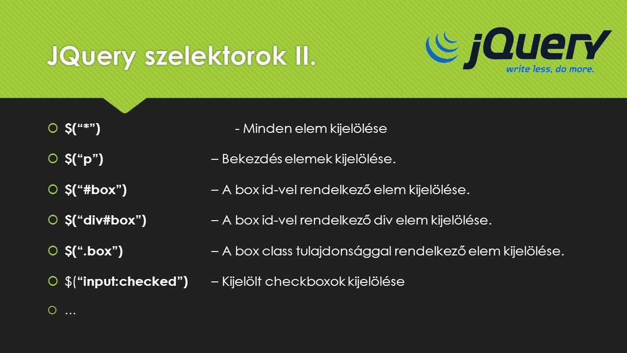 JQuery szelektorok II. $( * ) - Minden elem kijelölése