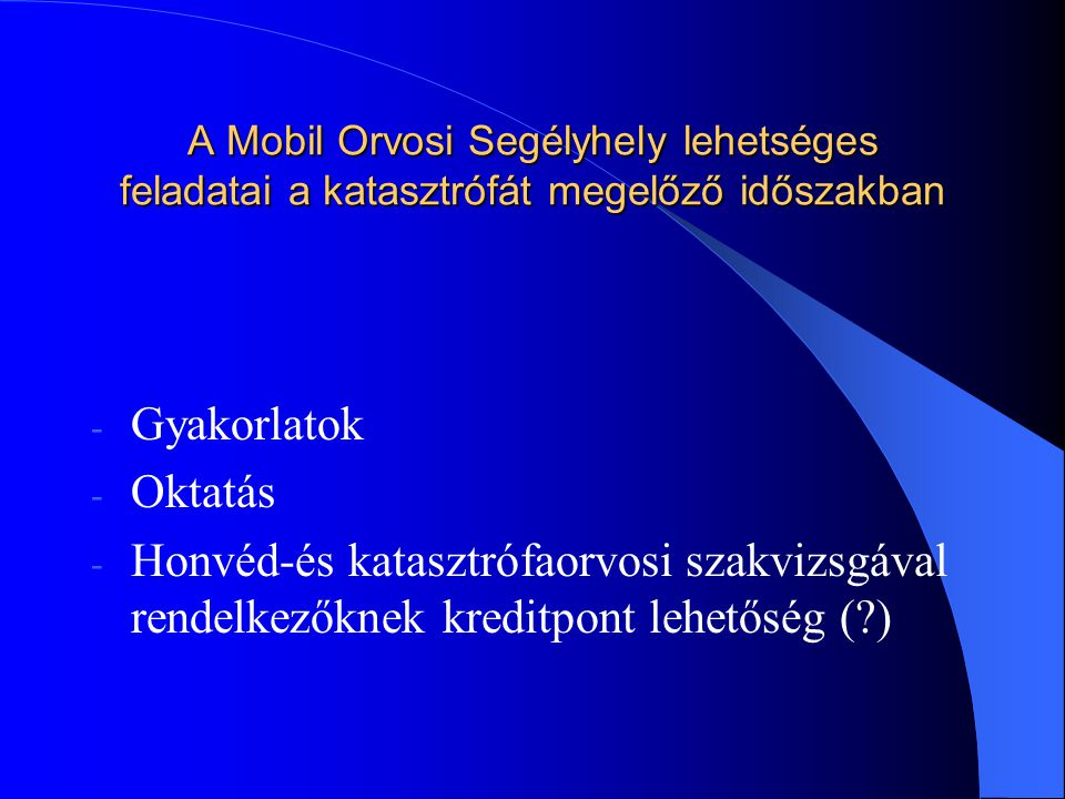 A Mobil Orvosi Segélyhely lehetséges feladatai a katasztrófát megelőző időszakban
