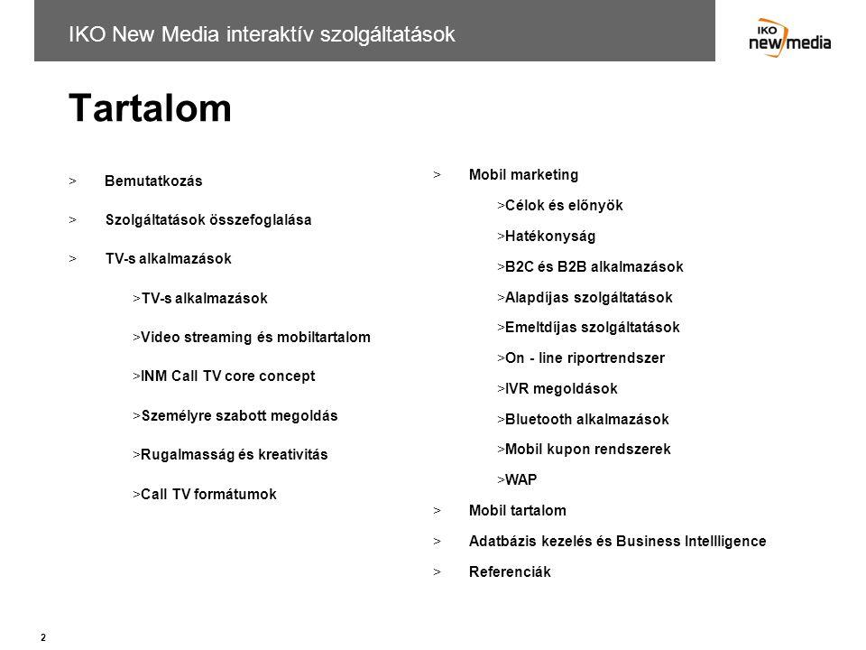 Tartalom IKO New Media interaktív szolgáltatások Bemutatkozás