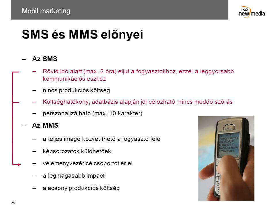 SMS és MMS előnyei Mobil marketing Az SMS Az MMS