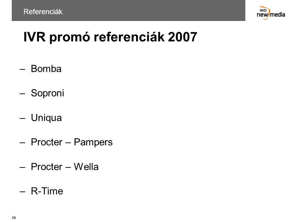 IVR promó referenciák 2007 Bomba Soproni Uniqua Procter – Pampers