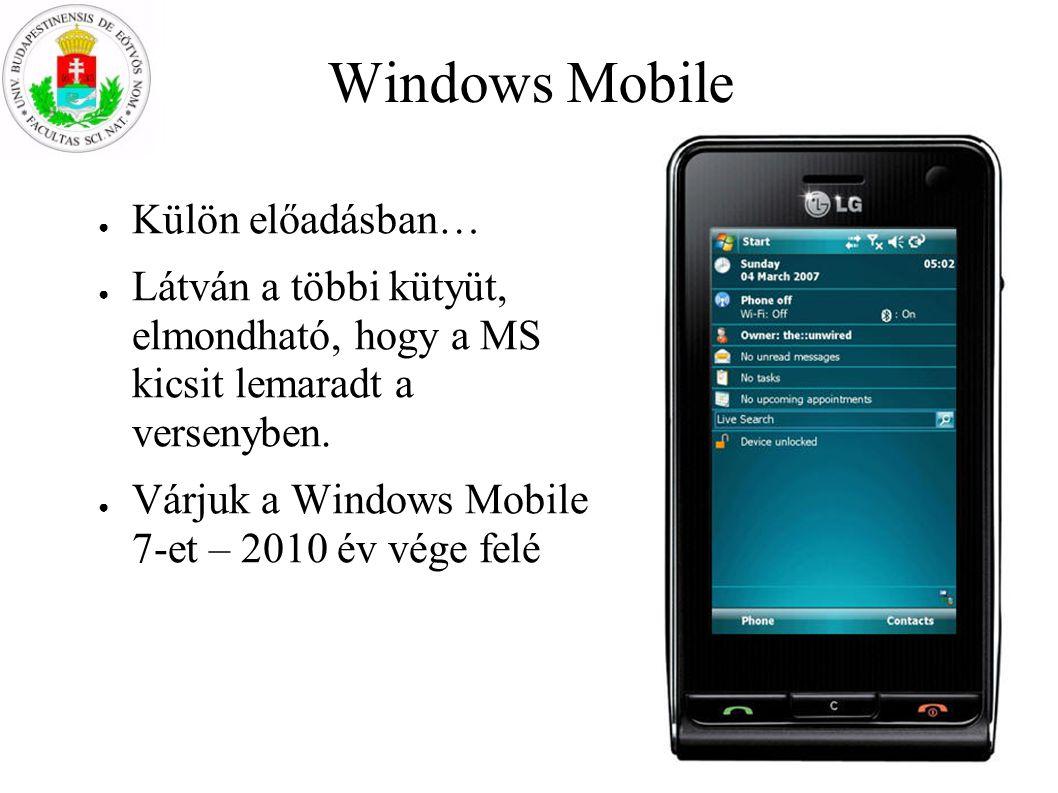 Windows Mobile Külön előadásban…