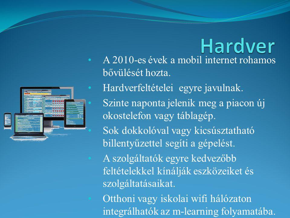 Hardver A 2010-es évek a mobil internet rohamos bővülését hozta.