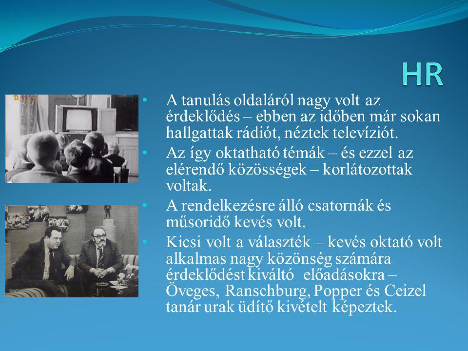 HR A tanulás oldaláról nagy volt az érdeklődés – ebben az időben már sokan hallgattak rádiót, néztek televíziót.