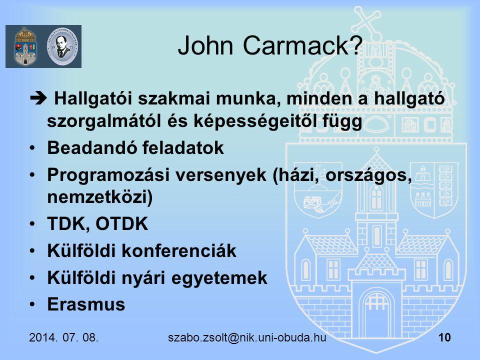 John Carmack  Hallgatói szakmai munka, minden a hallgató szorgalmától és képességeitől függ. Beadandó feladatok.