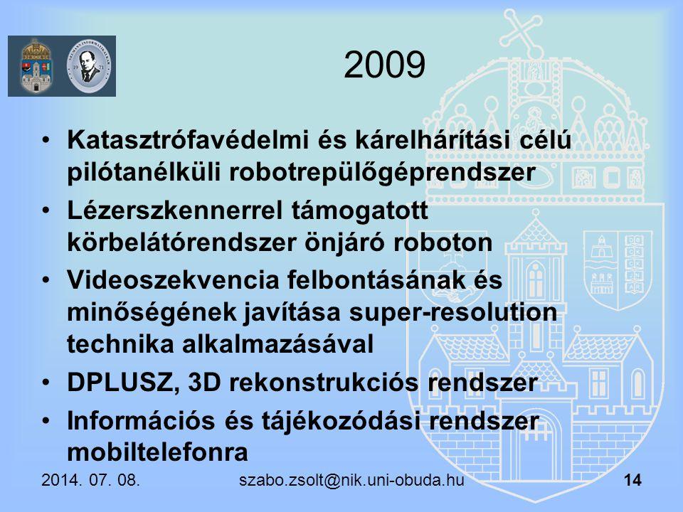 2009 Katasztrófavédelmi és kárelhárítási célú pilótanélküli robotrepülőgéprendszer. Lézerszkennerrel támogatott körbelátórendszer önjáró roboton.