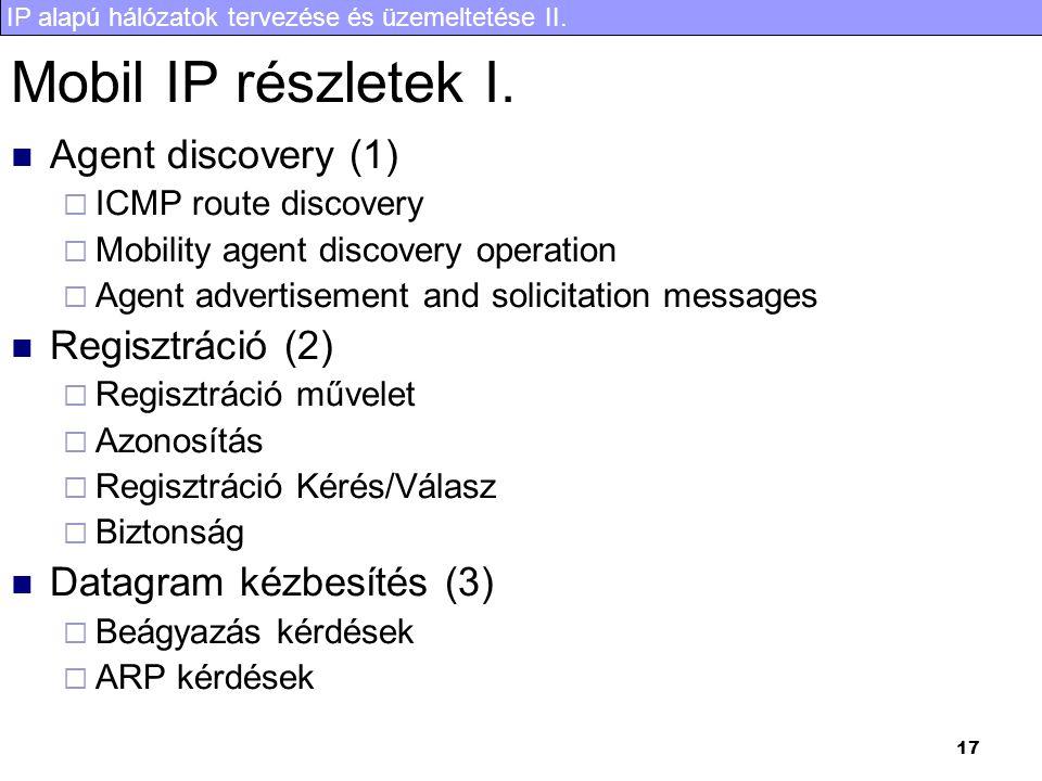 Mobil IP részletek I. Agent discovery (1) Regisztráció (2)