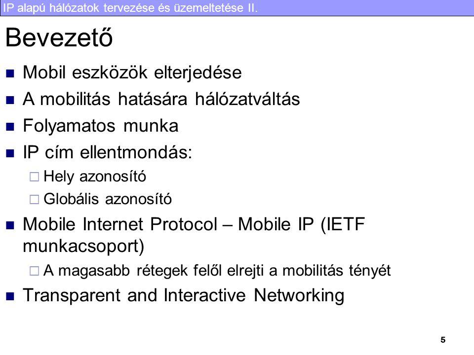 Bevezető Mobil eszközök elterjedése A mobilitás hatására hálózatváltás