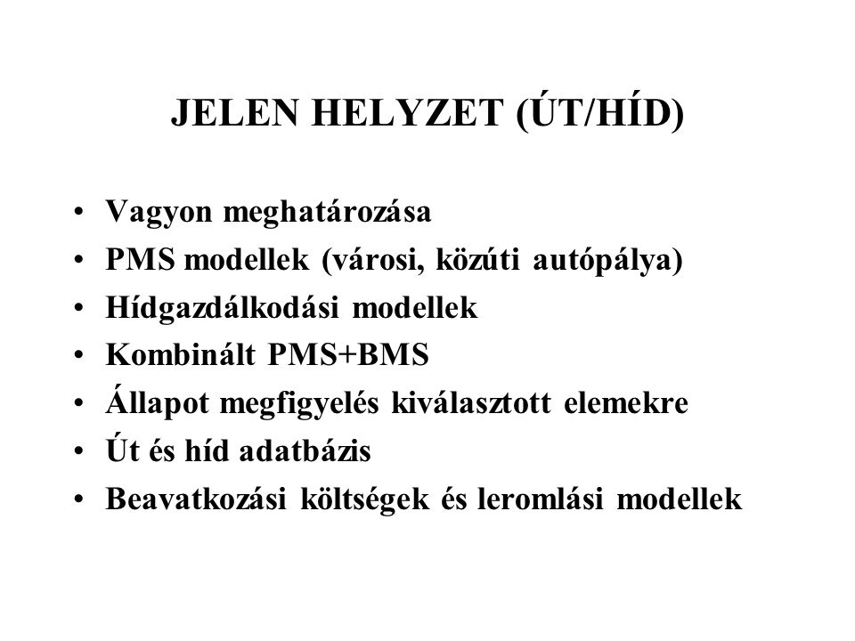 JELEN HELYZET (ÚT/HÍD)