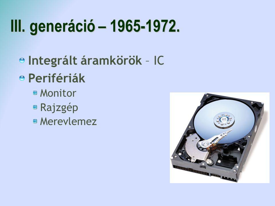 III. generáció – 1965-1972. Integrált áramkörök – IC Perifériák