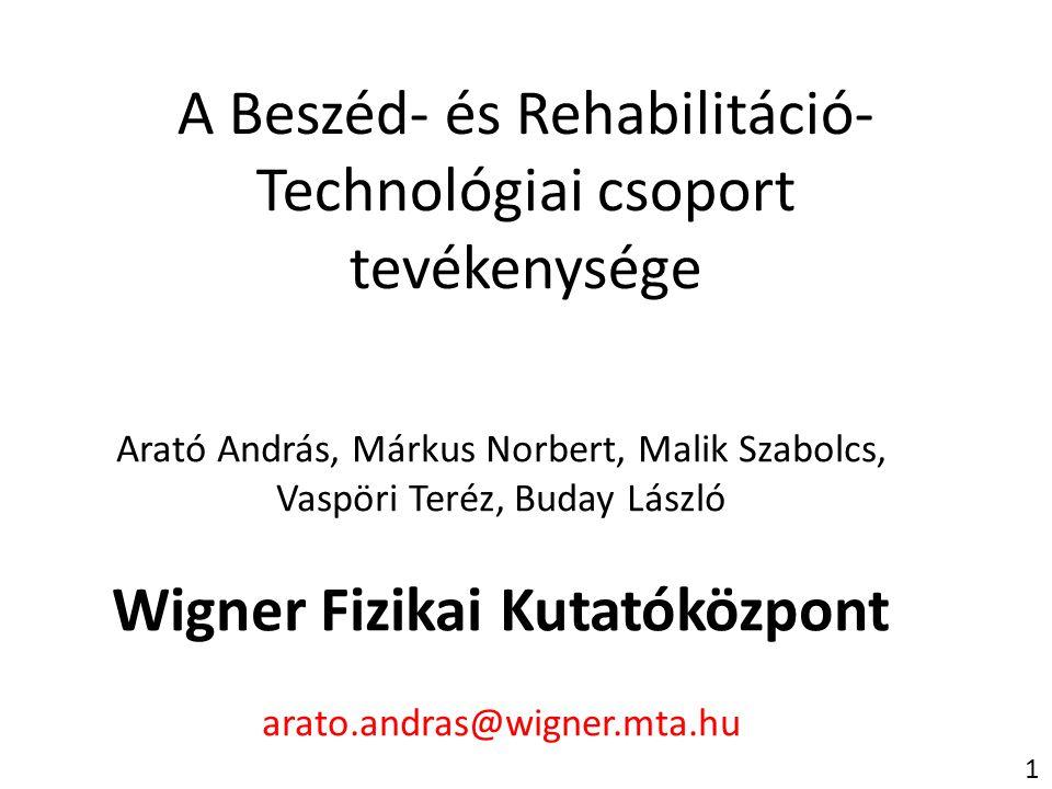 A Beszéd- és Rehabilitáció-Technológiai csoport tevékenysége