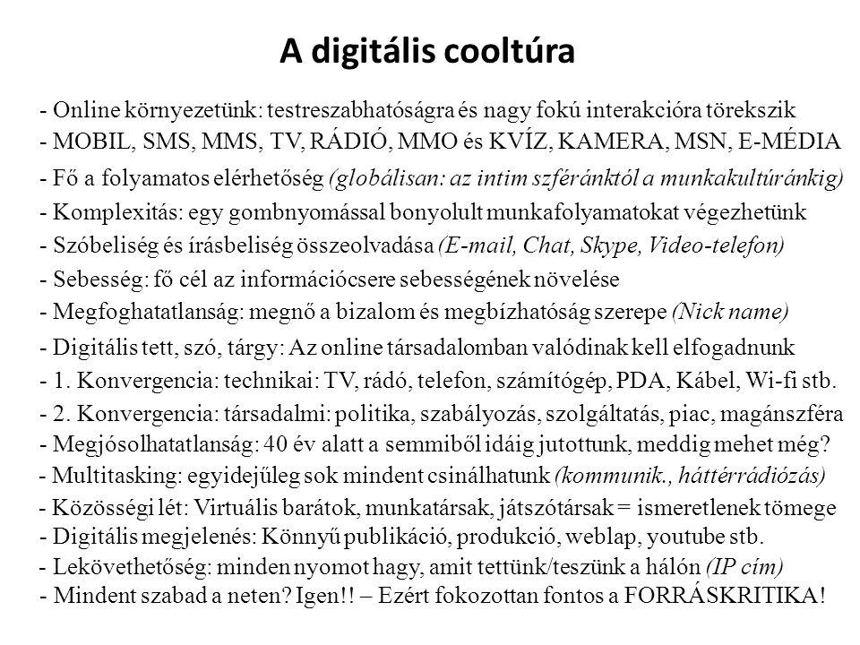A digitális cooltúra - Online környezetünk: testreszabhatóságra és nagy fokú interakcióra törekszik.