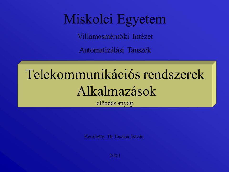 Telekommunikációs rendszerek Alkalmazások előadás anyag