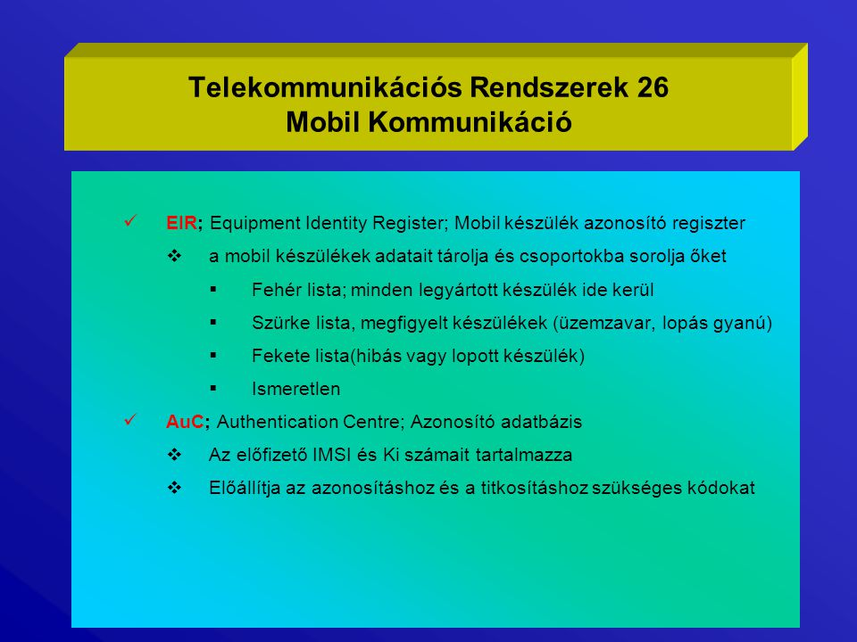 Telekommunikációs Rendszerek 26 Mobil Kommunikáció