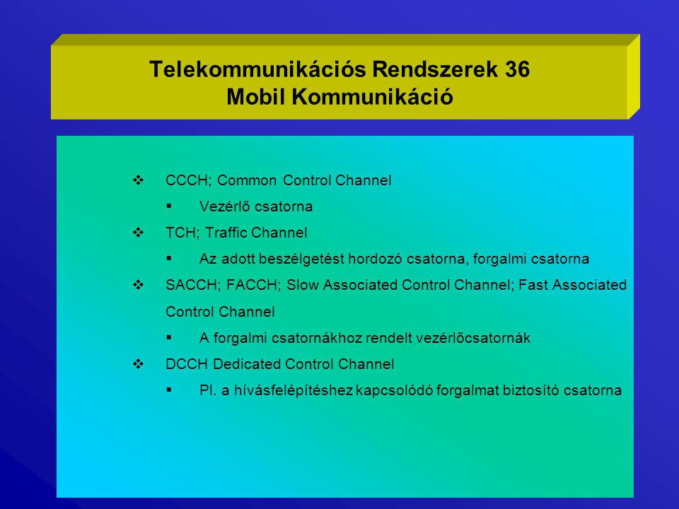 Telekommunikációs Rendszerek 36 Mobil Kommunikáció