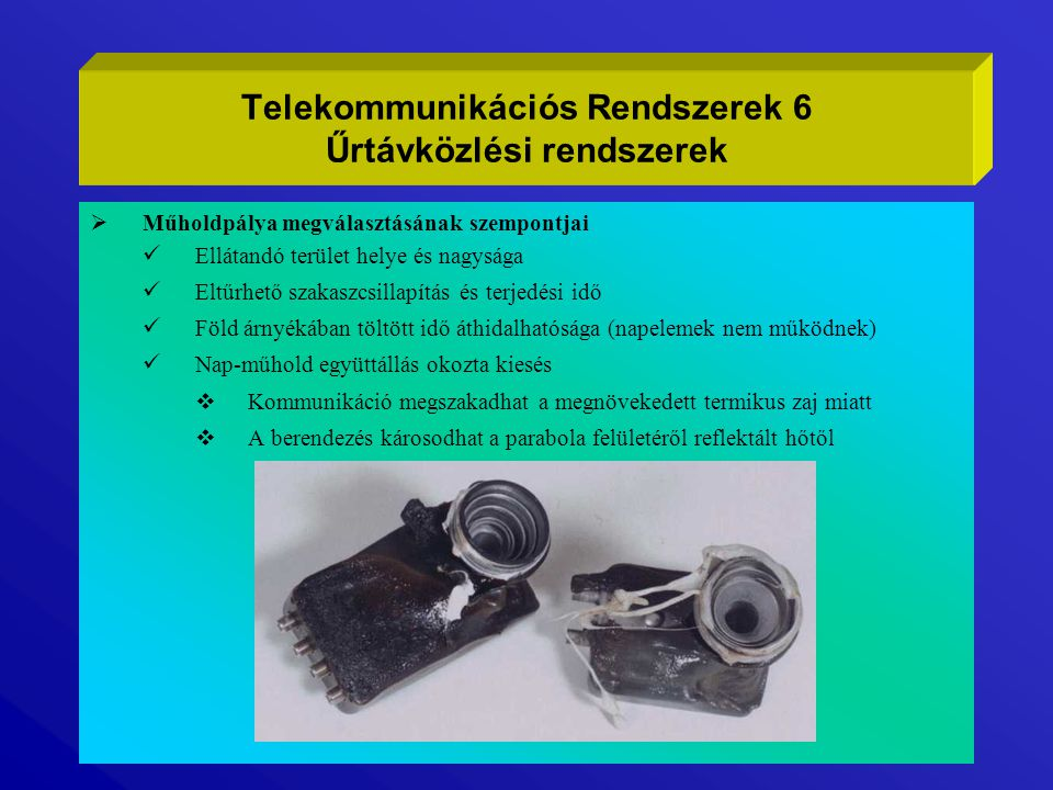 Telekommunikációs Rendszerek 6 Űrtávközlési rendszerek