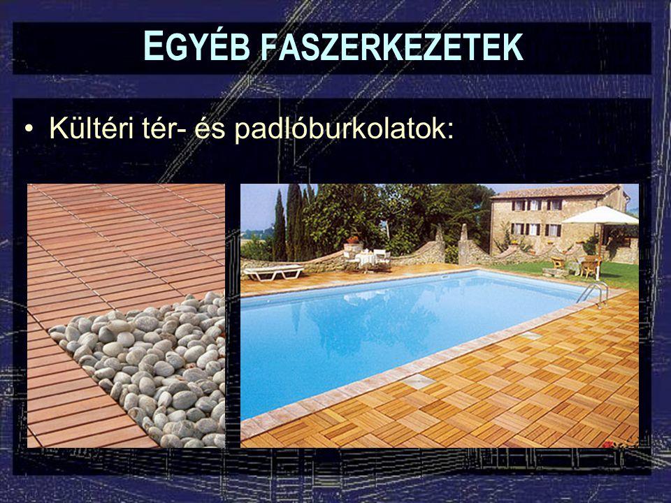 EGYÉB FASZERKEZETEK Kültéri tér- és padlóburkolatok: