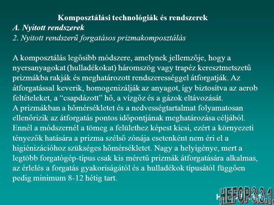 Komposztálási technológiák és rendszerek A. Nyitott rendszerek