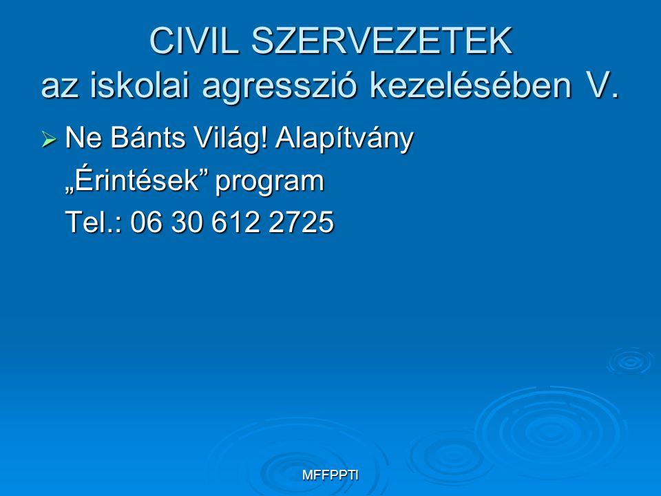 CIVIL SZERVEZETEK az iskolai agresszió kezelésében V.