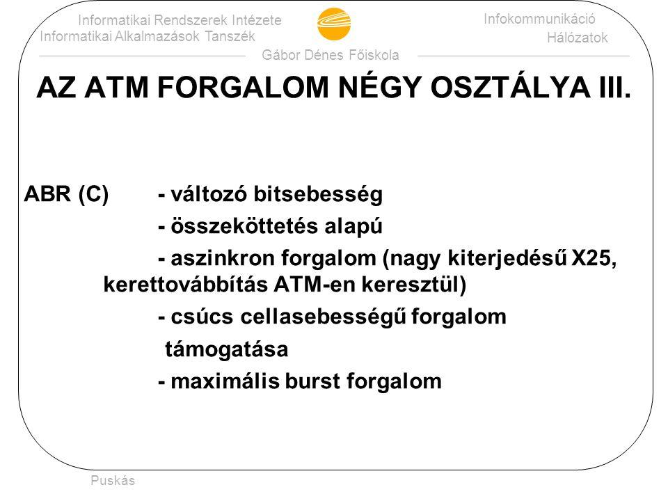 AZ ATM FORGALOM NÉGY OSZTÁLYA III.
