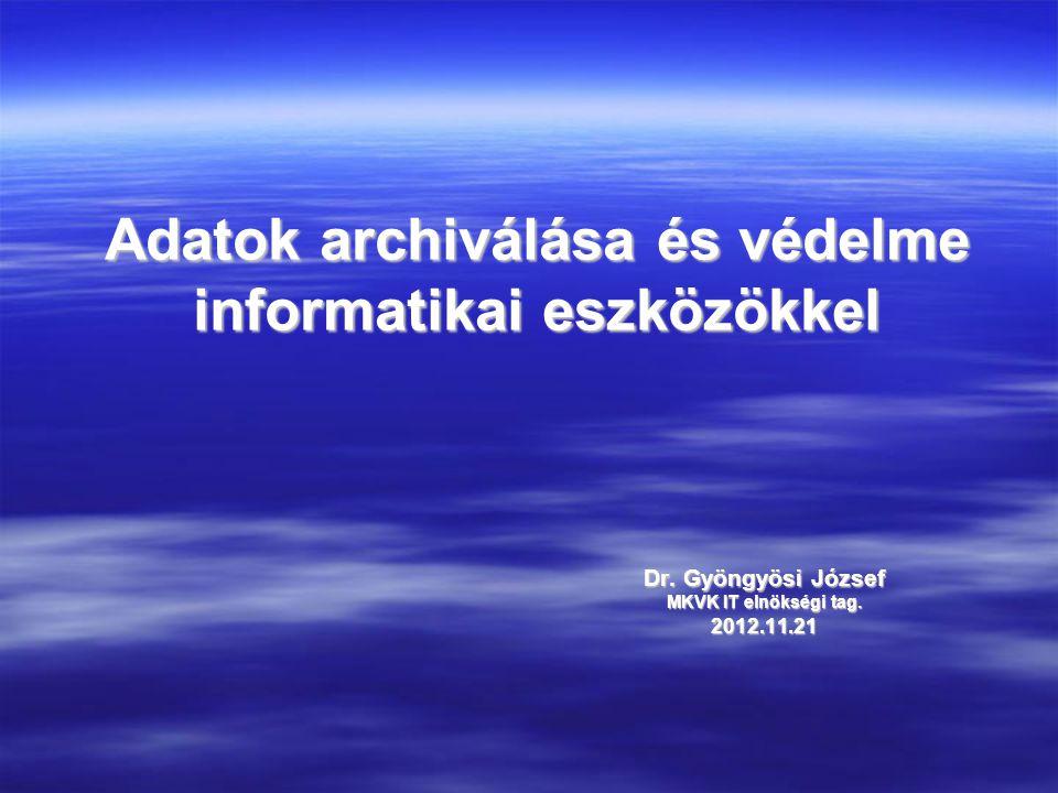 Adatok archiválása és védelme informatikai eszközökkel