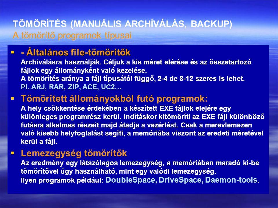 TÖMÖRÍTÉS (MANUÁLIS ARCHÍVÁLÁS, BACKUP) A tömörítő programok típusai