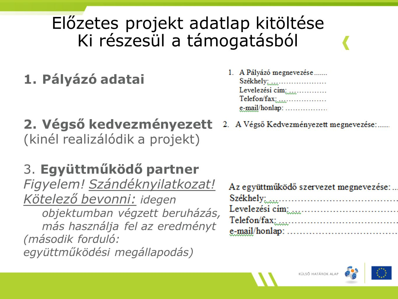 Előzetes projekt adatlap kitöltése Ki részesül a támogatásból