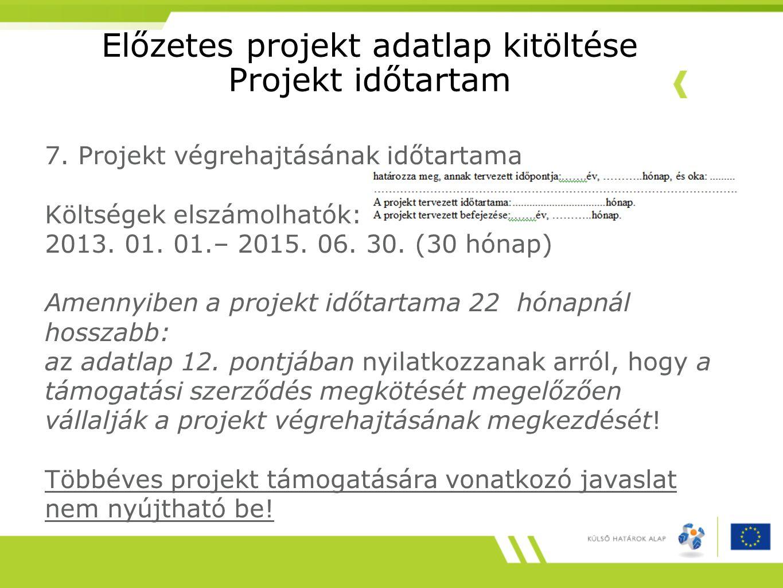 Előzetes projekt adatlap kitöltése Projekt időtartam