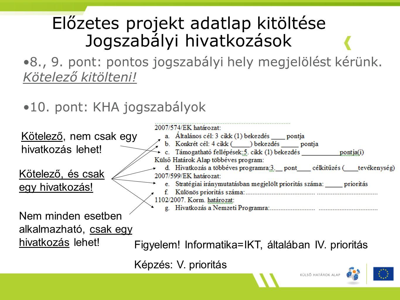 Előzetes projekt adatlap kitöltése Jogszabályi hivatkozások