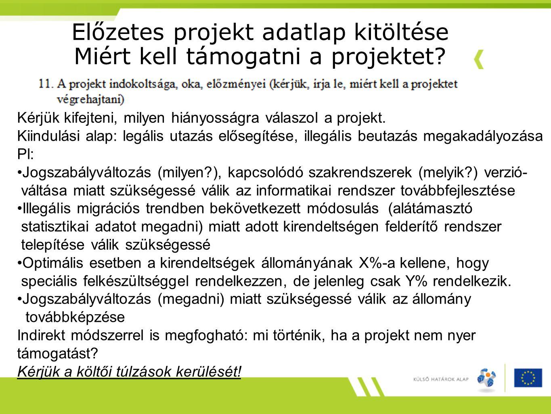 Előzetes projekt adatlap kitöltése Miért kell támogatni a projektet
