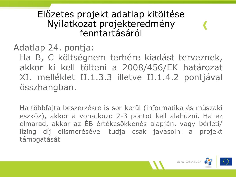 Előzetes projekt adatlap kitöltése Nyilatkozat projekteredmény fenntartásáról