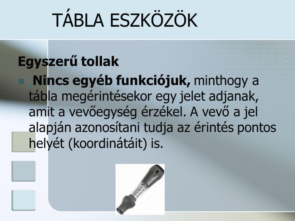 TÁBLA ESZKÖZÖK Egyszerű tollak