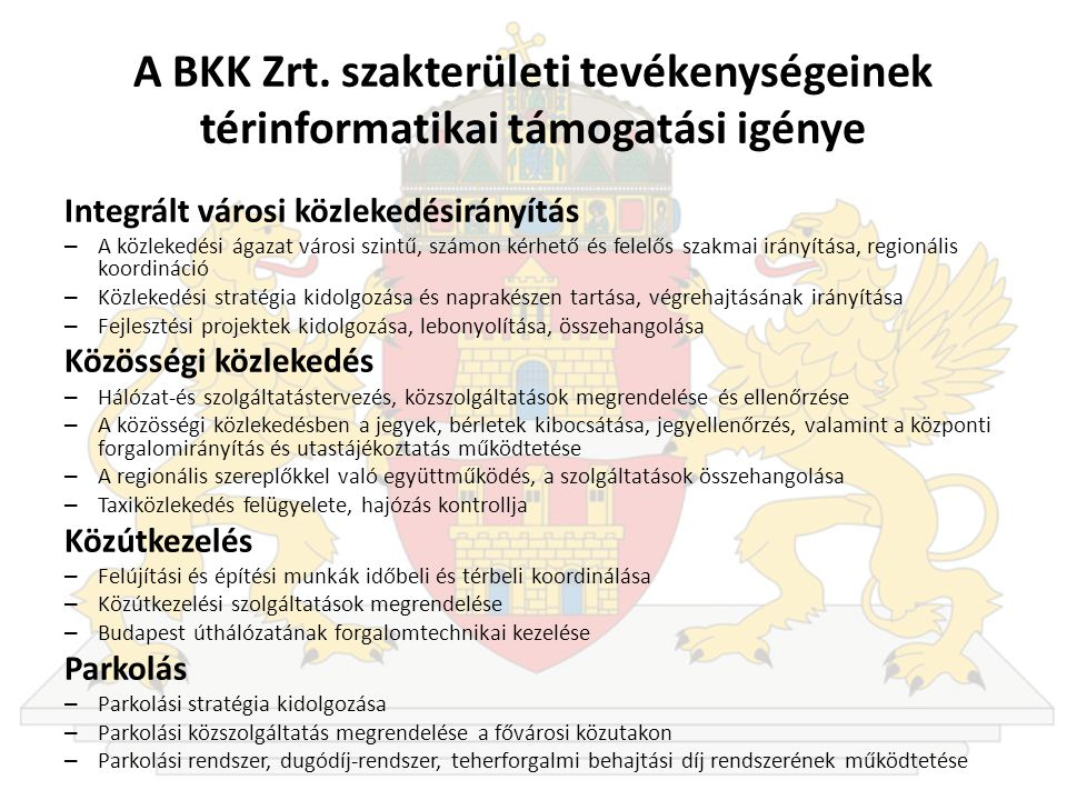 A BKK Zrt. szakterületi tevékenységeinek térinformatikai támogatási igénye