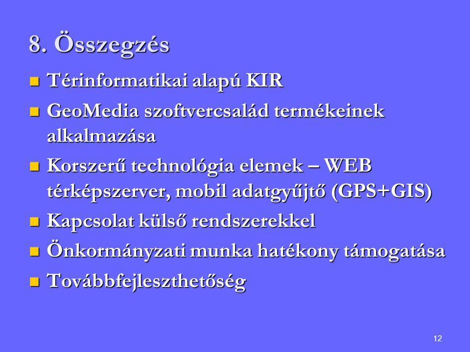 8. Összegzés Térinformatikai alapú KIR