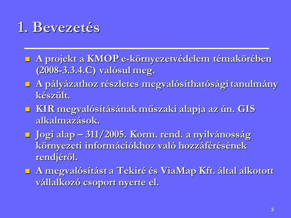 1. Bevezetés A projekt a KMOP e-környezetvédelem témakörében (2008-3.3.4.C) valósul meg.