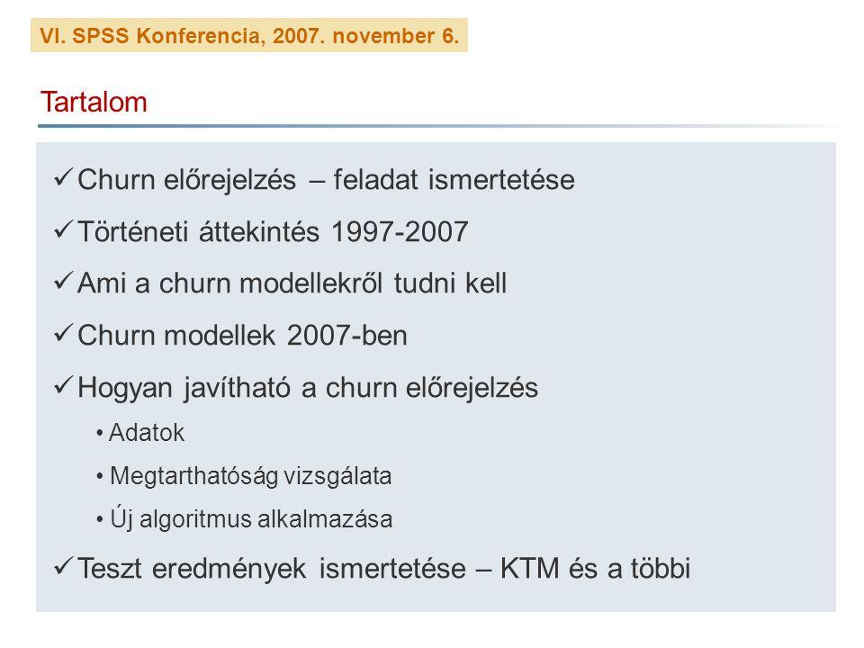 Churn előrejelzés – feladat ismertetése Történeti áttekintés 1997-2007
