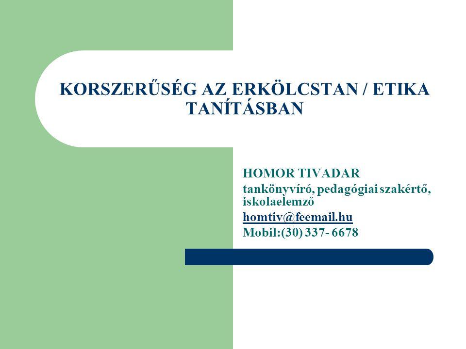 KORSZERŰSÉG AZ ERKÖLCSTAN / ETIKA TANÍTÁSBAN
