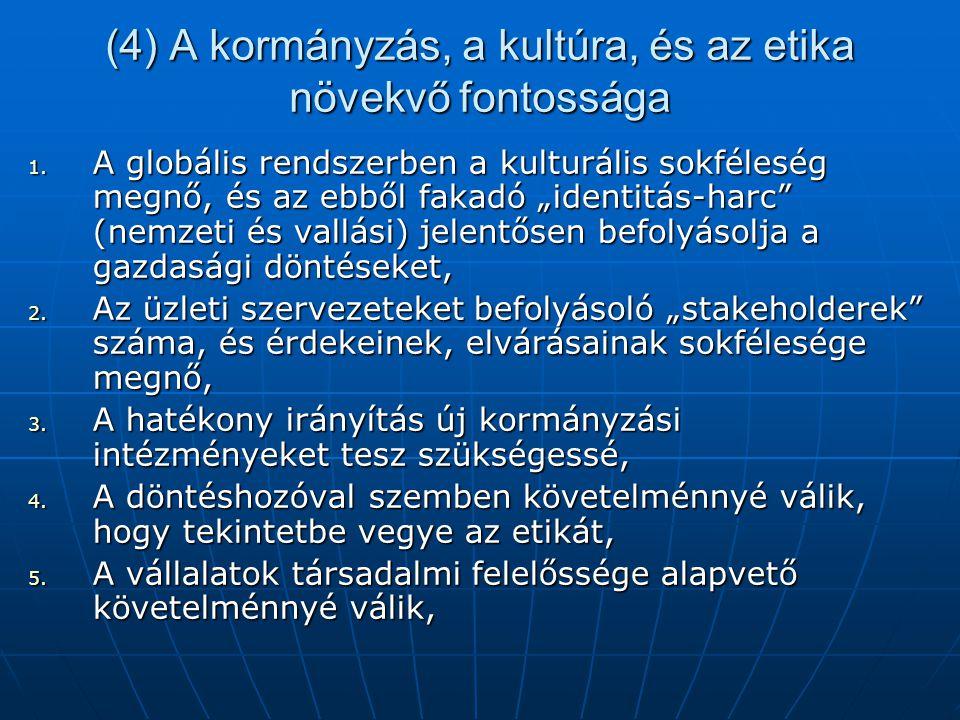 (4) A kormányzás, a kultúra, és az etika növekvő fontossága