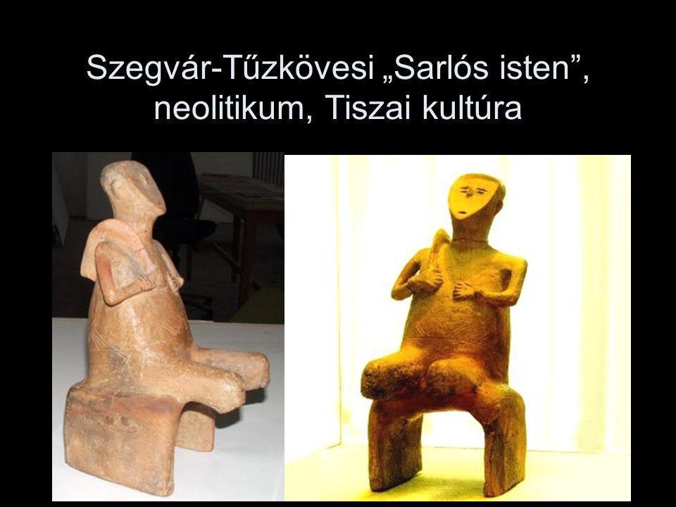 """Szegvár-Tűzkövesi """"Sarlós isten , neolitikum, Tiszai kultúra"""