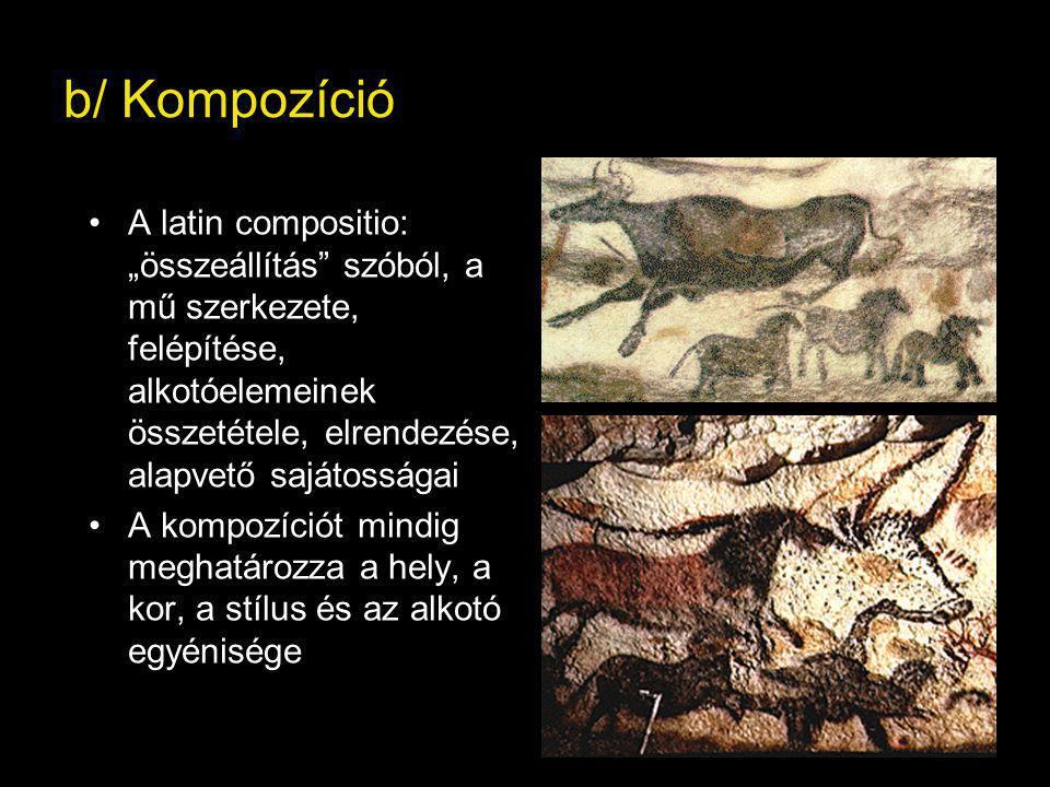 """b/ Kompozíció A latin compositio: """"összeállítás szóból, a mű szerkezete, felépítése, alkotóelemeinek összetétele, elrendezése, alapvető sajátosságai."""