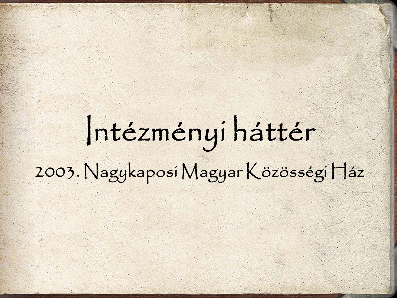 2003. Nagykaposi Magyar Közösségi Ház