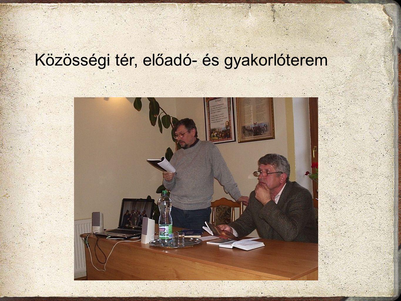 Közösségi tér, előadó- és gyakorlóterem