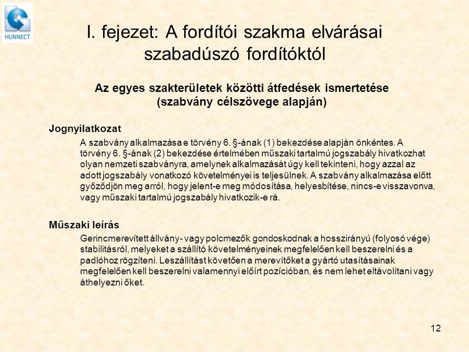 I. fejezet: A fordítói szakma elvárásai szabadúszó fordítóktól