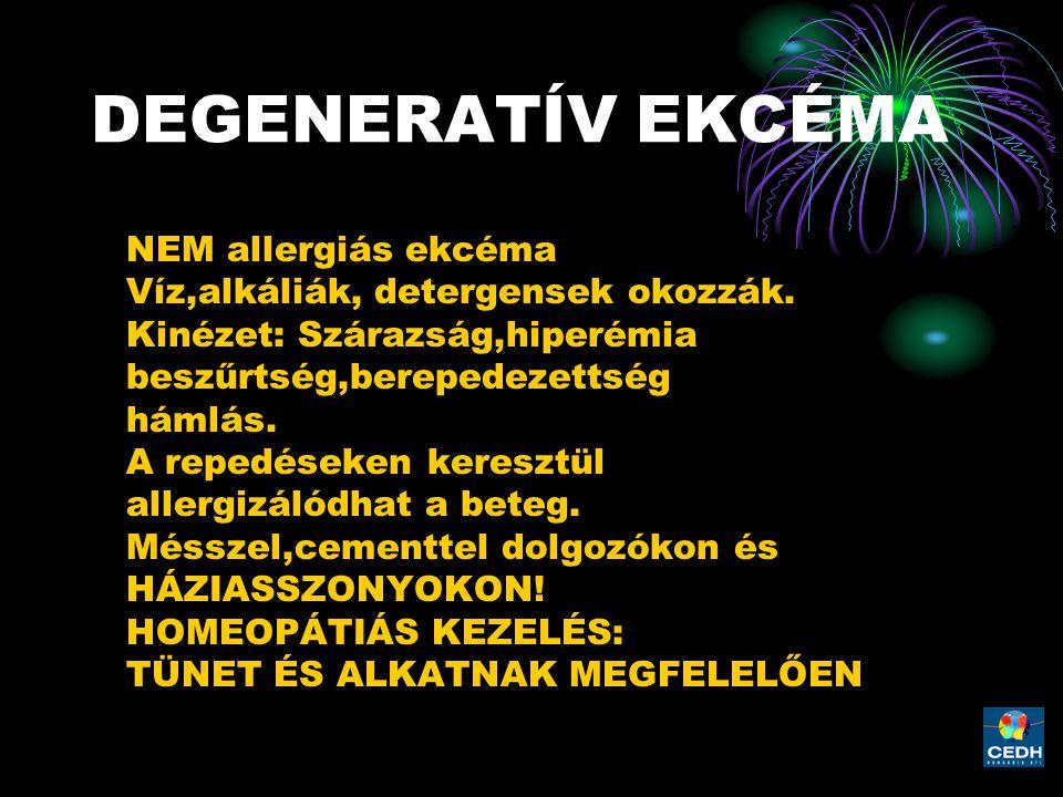 DEGENERATÍV EKCÉMA NEM allergiás ekcéma