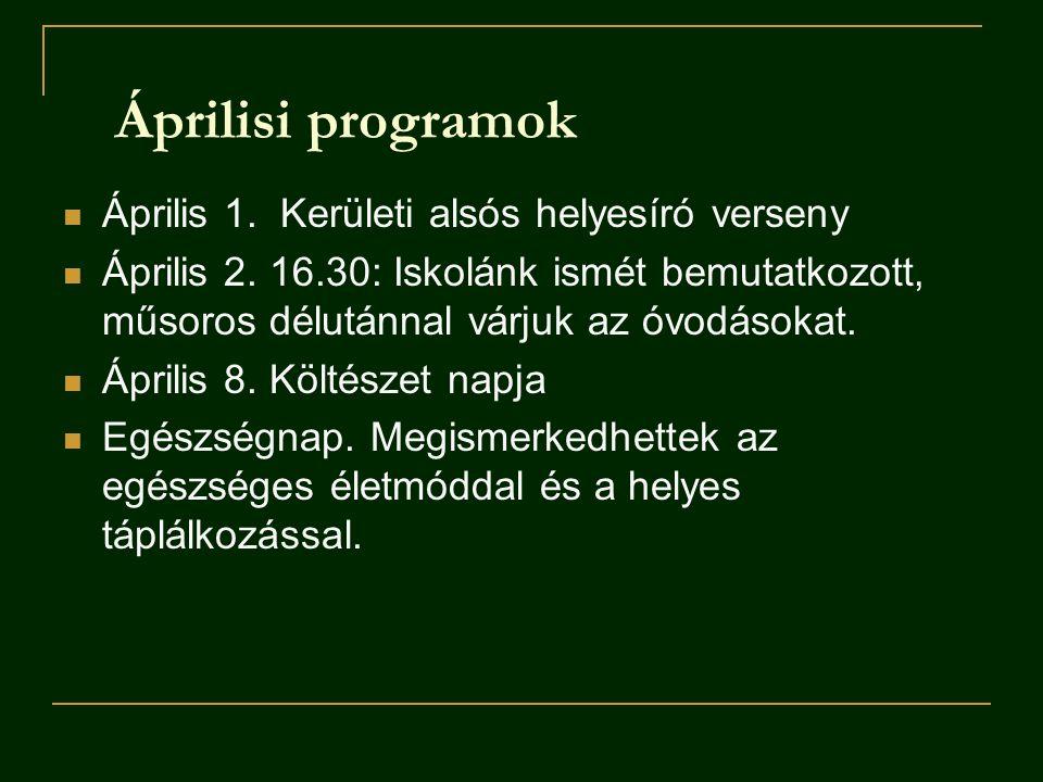 Áprilisi programok Április 1. Kerületi alsós helyesíró verseny