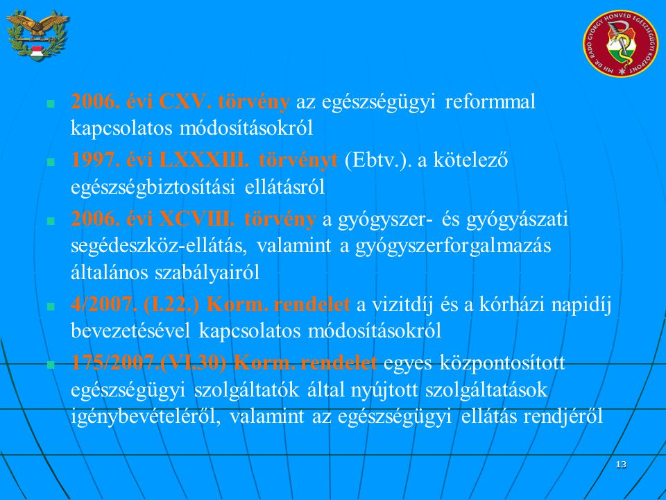 2006. évi CXV. törvény az egészségügyi reformmal kapcsolatos módosításokról