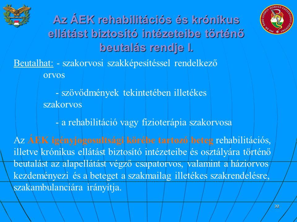 Az ÁEK rehabilitációs és krónikus ellátást biztosító intézeteibe történő beutalás rendje I.